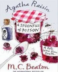 Agatha Raisin . A Spoonfull of, Beaton M. C.