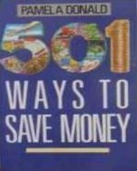 501 Ways to Save Money, Pamela Donald