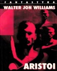 Aristoi, Williams Walter Jon