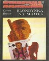Blondynka na miotle, Brown Carter